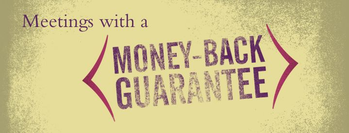 Money-back guarantee meetings